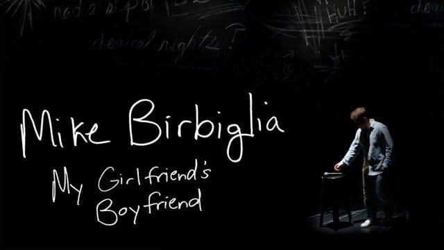 MikeBirbigliaMyGirlfriendsBoyfriend x