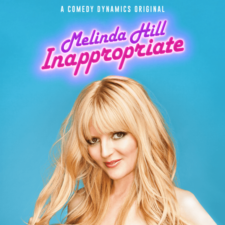 COMEDY DYNAMICS TO RELEASE MELINDA HILL: INAPPROPRIATE