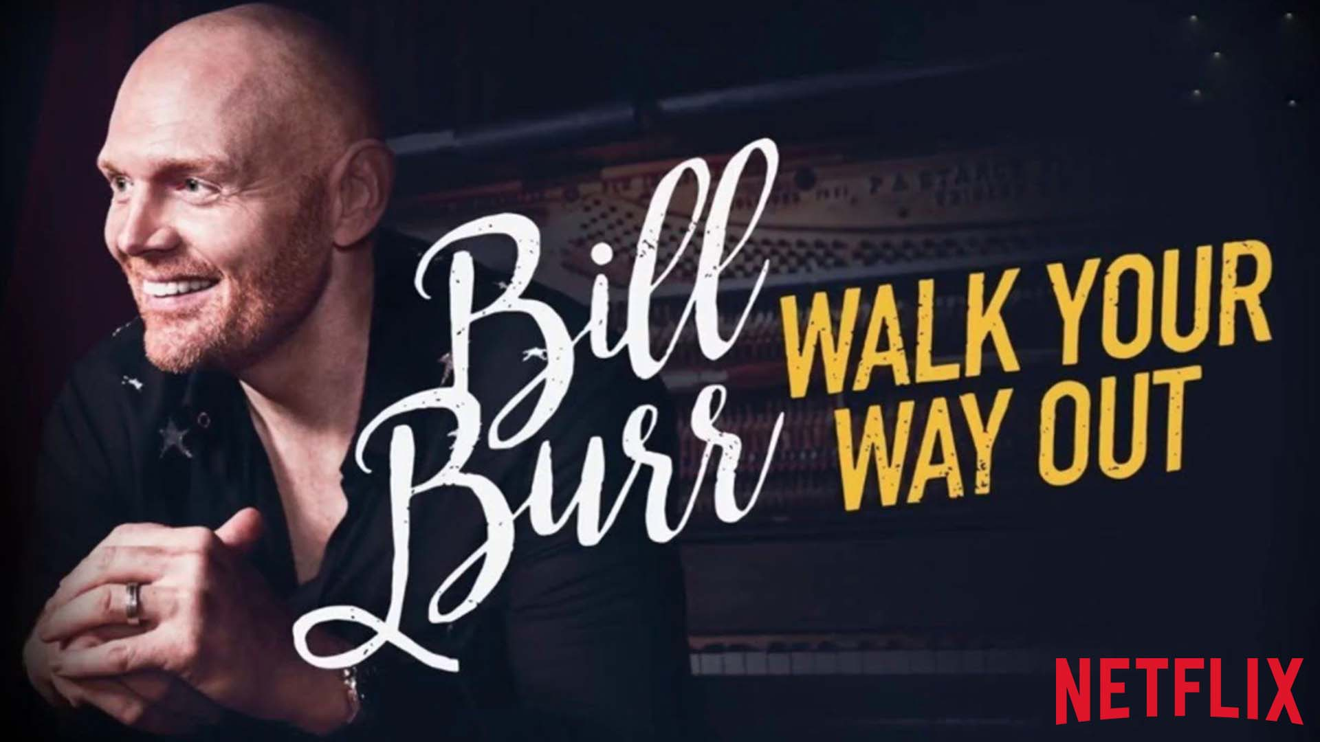 Bill Burr Walk Your Way Out Horizontal