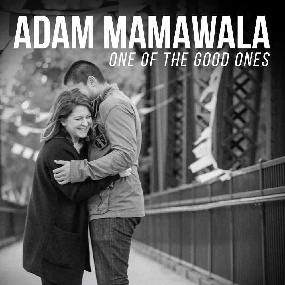 Adam Mamawala One of the Good Ones