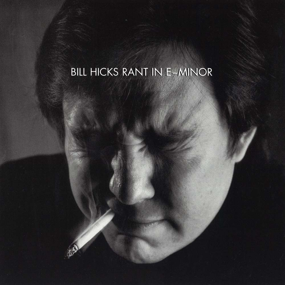 Bill Hicks Rant In E Minor