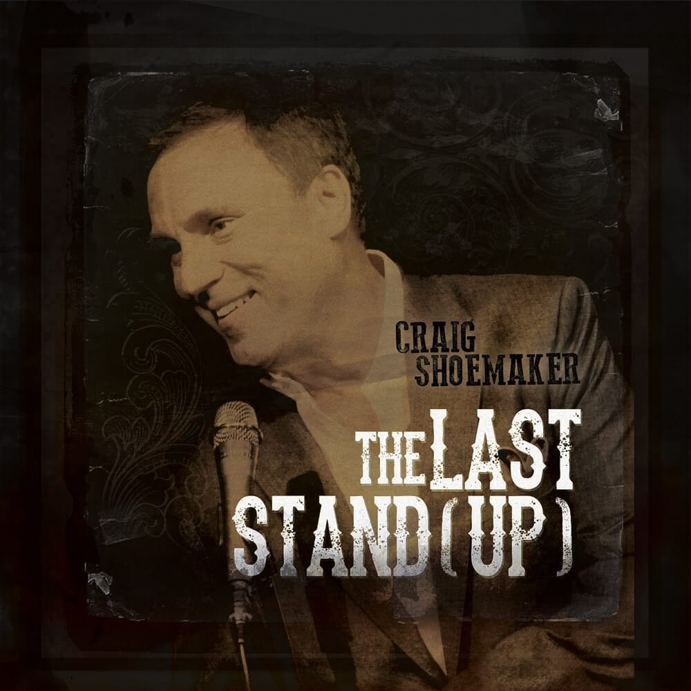 Craig Shoemaker The Last Stand Up