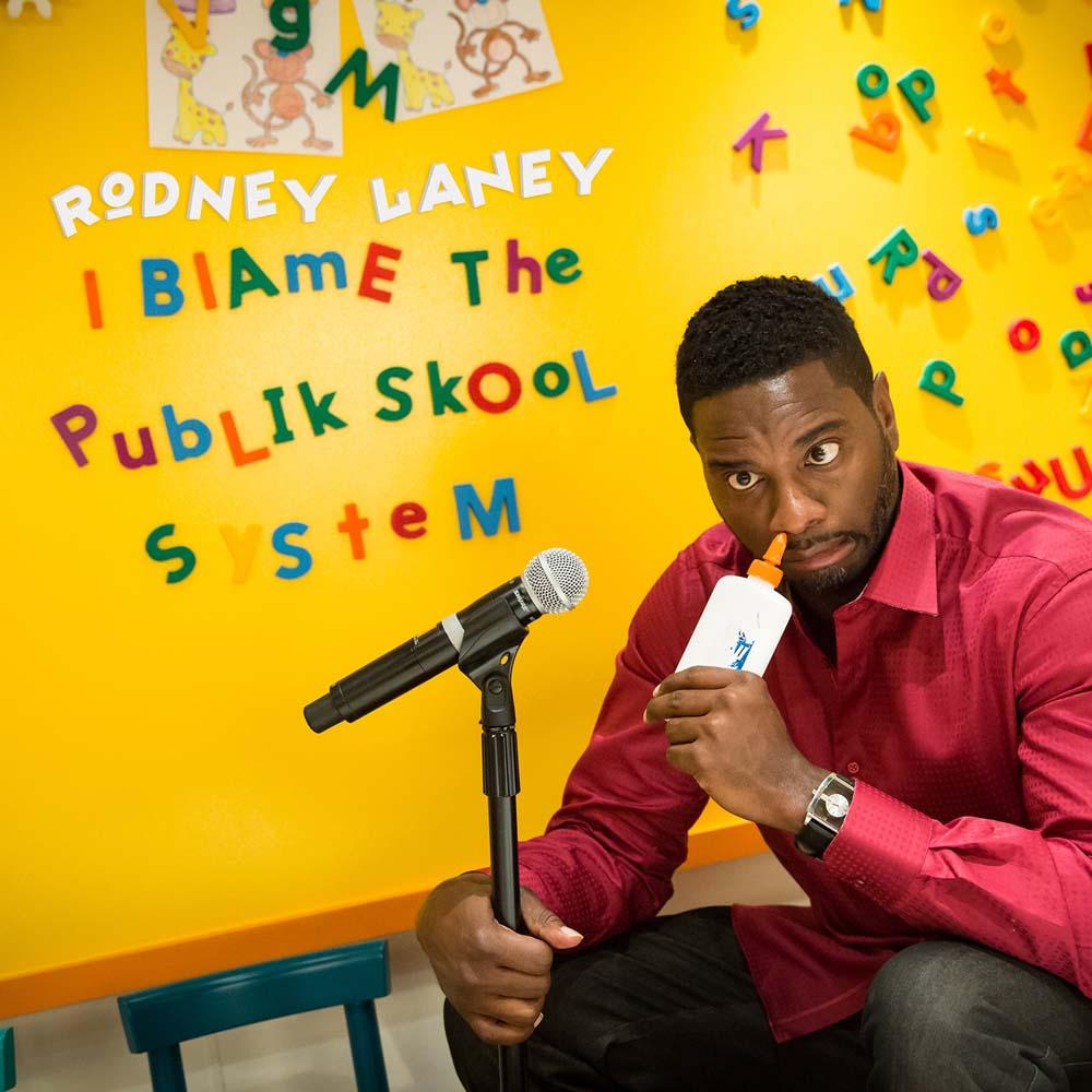 Rodney Laney I Blame The Publik Skool System