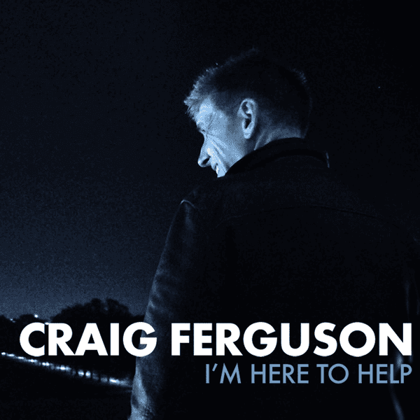 Craig Ferguson Im Here To Help